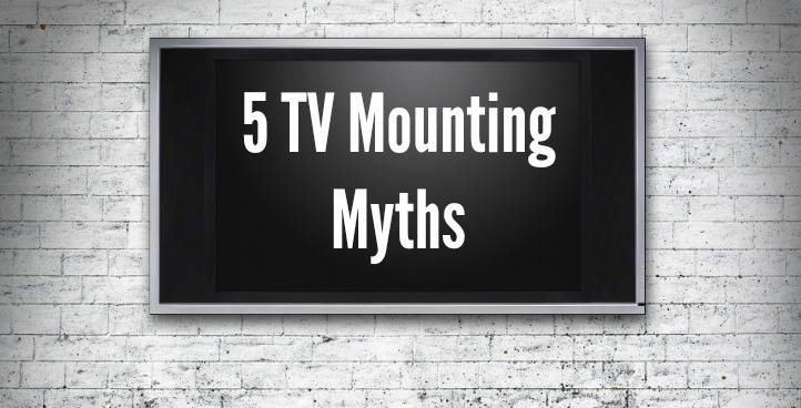 TV Mounting Myths